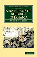 A Naturalist's Sojourn in Jamaica af Philip Henry Gosse