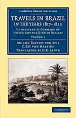 Travels in Brazil, in the Years 1817-1820 af Johann Baptist Von Spix