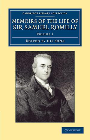 Memoirs of the Life of Sir Samuel Romilly: Volume 1 af Samuel Henry Romilly