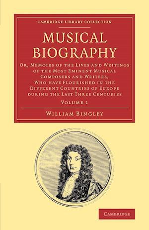 Musical Biography: Volume 1 af William Bingley