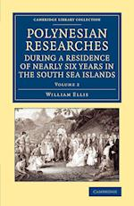 Polynesian Researches During a Residence of Nearly Six Years in the South Sea Islands af William Ellis