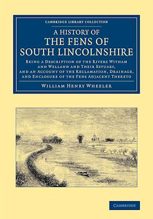 A History of the Fens of South Lincolnshire af William Henry Wheeler