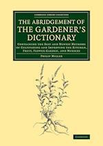 The Abridgement of the Gardener's Dictionary af Philip Miller