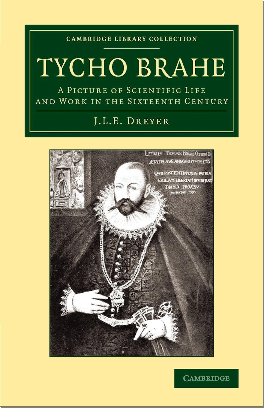 Tycho Brahe: A Picture of Scientific Life and Work in the Sixteenth Century