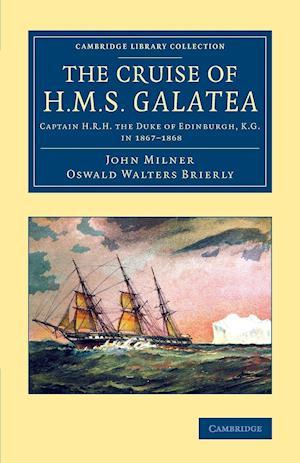 The Cruise of H.M.S. Galatea af John Milner