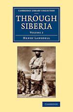 Through Siberia: Volume 2 af Henry Lansdell