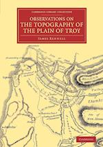 Observations on the Topography of the Plain of Troy af James Rennell