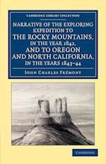 Narrative of the Exploring Expedition to the Rocky Mountains, in the Year 1842, and to Oregon and North California, in the Years 1843-44 af John Charles Fremont