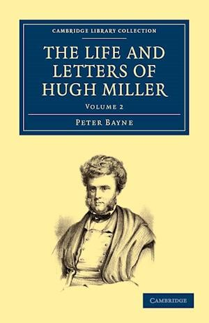 The Life and Letters of Hugh Miller af Peter Bayne