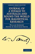 Journal of a Voyage to Australia, and Round the World for Magnetical Research af William Scoresby, Archibald Smith