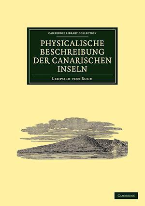 Physicalische Beschreibung Der Canarischen Inseln af Leopold Von Buch