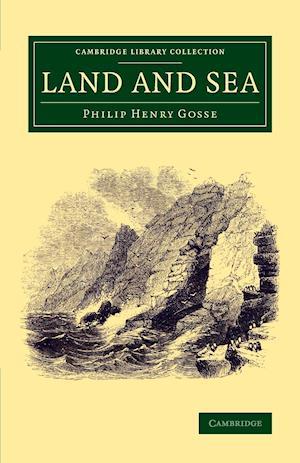Land and Sea af Philip Henry Gosse