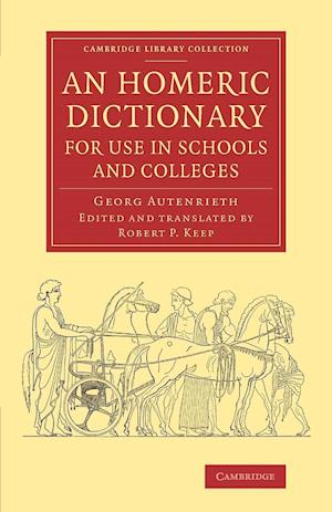 An Homeric Dictionary for Use in Schools and Colleges af Georg Autenrieth