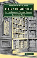 Flora Domestica af Elizabeth Kent