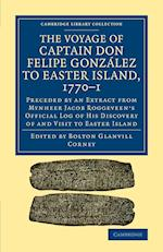 The Voyage of Captain Don Felipe Gonzalez to Easter Island, 1770-1 af Bolton Glanvill Corney