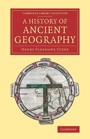 A History of Ancient Geography af Henry Fanshawe Tozer