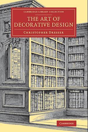 The Art of Decorative Design af Christopher Dresser