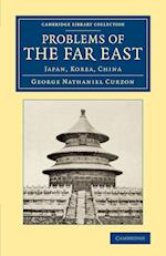 Problems of the Far East af George Nathaniel Curzon