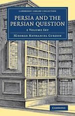 Persia and the Persian Question 2 Volume Set (Cambridge Library Collection Travel Middle East and Asia)