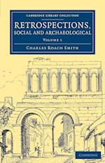 Retrospections, Social and Archaeological af Charles Roach Smith