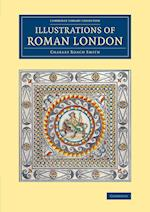 Illustrations of Roman London af Charles Roach Smith