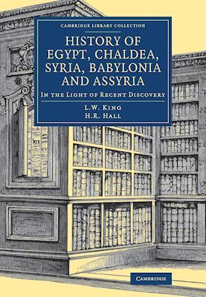 History of Egypt, Chaldea, Syria, Babylonia and Assyria af Leonard William King
