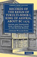 Records of the Reign of Tukulti-Ninib I, King of Assyria, About BC 1275 af Leonard William King