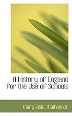 A History of England for the Use of Schools af Mary Elsie Thalheimer