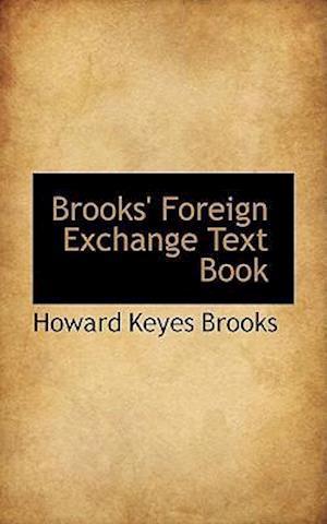 Brooks' Foreign Exchange Text Book af Howard Keyes Brooks