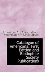 Catalogue of Americana, First Edition and Bibliophile Society Publications af American Art Association