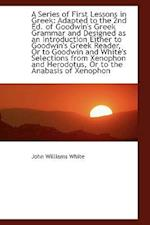 A Series of First Lessons in Greek af John Williams White