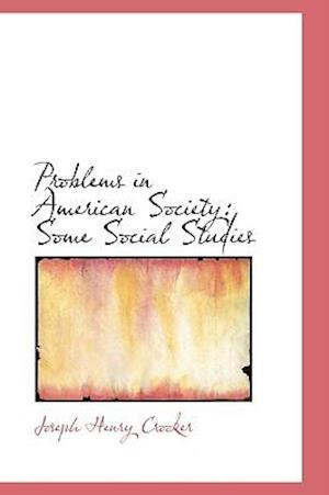 Problems in American Society af Joseph Henry Crooker