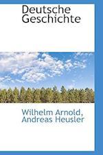 Deutsche Geschichte af Wilhelm Arnold