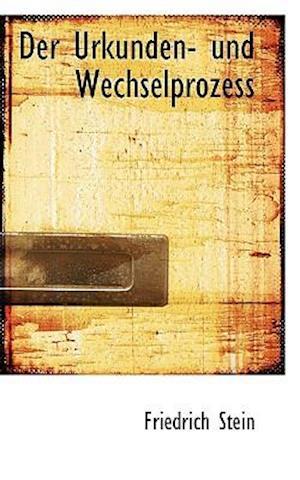 Der Urkunden- Und Wechselprozess af Friedrich Stein
