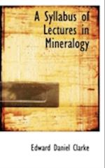 A Syllabus of Lectures in Mineralogy af Edward Daniel Clarke