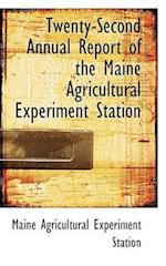 Twenty-Second Annual Report of the Maine Agricultural Experiment Station af Maine Agricultural Experiment Station
