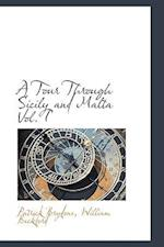 A Tour Through Sicily and Malta Vol. I af Patrick Brydone