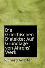 Die Griechischen Dialekte af Richard Meister