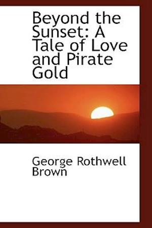 Beyond the Sunset af George Rothwell Brown