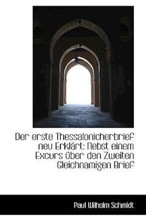 Der Erste Thessalonicherbrief Neu Erkl Rt af Paul Wilhelm Schmidt