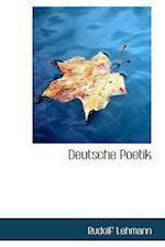 Deutsche Poetik af Rudolf Lehmann