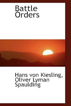 Battle Orders af Hans Von Kiesling