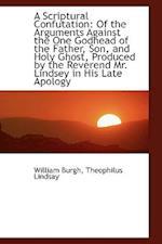 A Scriptural Confutation af William Burgh