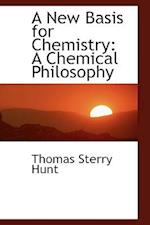 A New Basis for Chemistry af Thomas Sterry Hunt