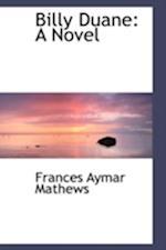Billy Duane af Frances Aymar Mathews