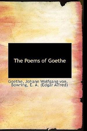 The Poems of Goethe af Goethe Johann Wolfgang von