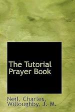The Tutorial Prayer Book af Neil Charles