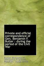 Private and Official Correspondence of Gen. Benjamin F. Butler af Benjamin Franklin Butler