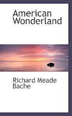 American Wonderland af Richard Meade Bache