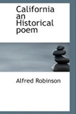 California an Historical Poem af Alfred Robinson